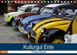 Kulturgut Ente (Tischkalender 2019 DIN A5 quer) von Bartruff,  Thomas