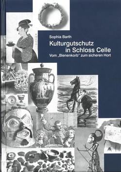 Kulturgutschutz in Schloss Celle von Barth,  Sophia, Galler,  Christopher M.