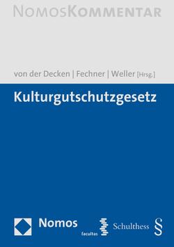 Kulturgutschutzgesetz von Fechner,  Frank, Odendahl,  Kerstin, Weller,  Matthias