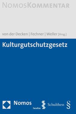 Kulturgutschutzgesetz von Fechner,  Frank, von der Decken,  Kerstin, Weller,  Matthias