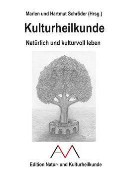 Kulturheilkunde von Schröder,  Hartmut und Marlen
