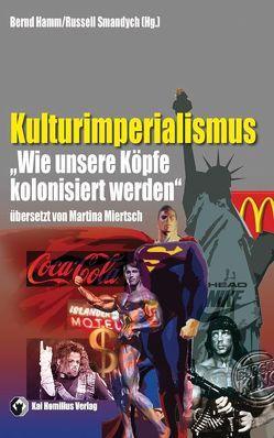 Kulturimperialismus von Hamm,  Bernd, Miertsch,  Martina, Smandych,  Russell