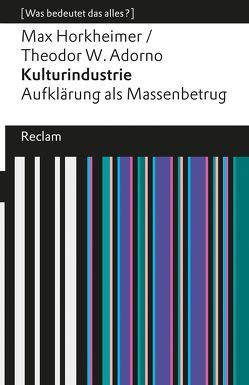 Kulturindustrie von Adorno,  Theodor W., Horkheimer,  Max, Kellermann,  Ralf