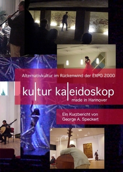 KulturKaleidoskop – made in Hannover von Speckert,  George A.