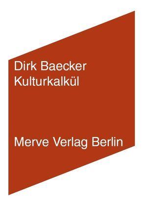 Kulturkalkül von Baecker,  Dirk