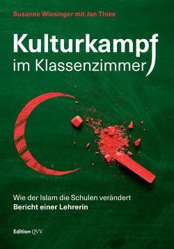 Kulturkampf im Klassenzimmer von Thies,  Jan, Wiesinger,  Susanne