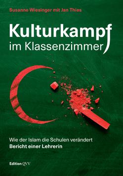 Kulturkampf im Klassenzimmer von Jan,  Thies, Wiesinger,  Susanne