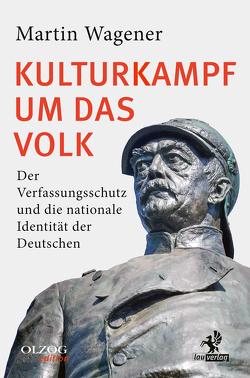 Kulturkampf um das Volk von Wagener,  Martin