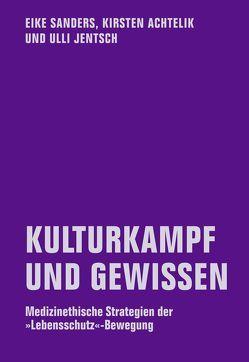 Kulturkampf und Gewissen von Achtelik,  Kirsten, Jentsch,  Ulli, Sanders,  Eike