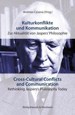 Kulturkonflikte und Kommunikation. Cross-Cultural Conflicts and Communication von Cesana,  Andreas, Górniak-Kocikowska,  Krystyna, Rolf,  Thomas, Struchholz,  Edith