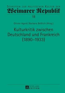 Kulturkritik zwischen Deutschland und Frankreich (1890–1933) von Agard,  Olivier, Beßlich,  Barbara