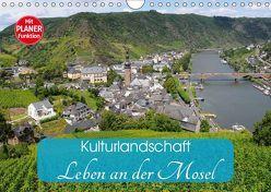 Kulturlandschaft – Leben an der Mosel (Wandkalender 2019 DIN A4 quer) von Frost,  Anja