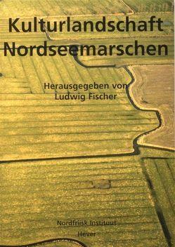 Kulturlandschaft Nordseemarschen von Borger, Dierssen,  Klaus, Ey,  Johannes, Fischer,  Ludwig, Guus,  J