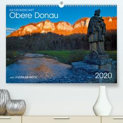 Kulturlandschaft Obere Donau (Premium, hochwertiger DIN A2 Wandkalender 2020, Kunstdruck in Hochglanz) von Beck,  Andreas