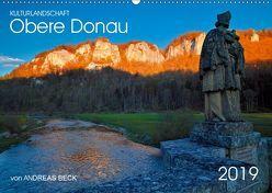 Kulturlandschaft Obere Donau (Wandkalender 2019 DIN A2 quer) von Beck,  Andreas