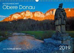 Kulturlandschaft Obere Donau (Wandkalender 2019 DIN A3 quer) von Beck,  Andreas