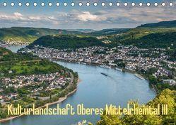 Kulturlandschaft Oberes Mittelrheintal III (Tischkalender 2018 DIN A5 quer) von Hess,  Erhard
