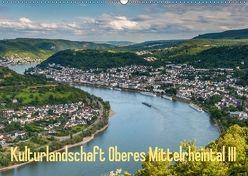 Kulturlandschaft Oberes Mittelrheintal III (Wandkalender 2018 DIN A2 quer) von Hess,  Erhard