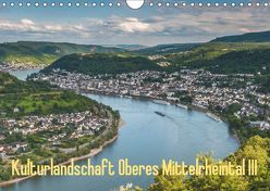 Kulturlandschaft Oberes Mittelrheintal III (Wandkalender 2019 DIN A4 quer) von Hess,  Erhard