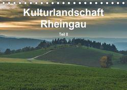 Kulturlandschaft Rheingau – Teil II (Tischkalender 2019 DIN A5 quer) von Hess,  Erhard