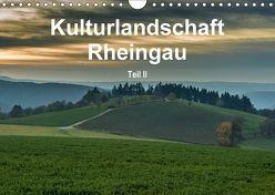 Kulturlandschaft Rheingau – Teil II (Wandkalender 2018 DIN A4 quer) von Hess,  Erhard