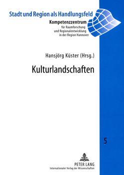 Kulturlandschaften von Küster,  Hansjörg