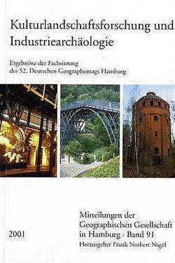 Kulturlandschaftsforschung und Industriearchäologie von Nagel,  Frank Norbert