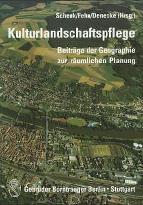 Kulturlandschaftspflege von Denecke,  Dietrich, Fehn,  Klaus, Schenk,  Winfried