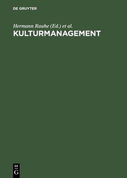 Kulturmanagement von Aust,  Norbert, Demmer,  Christine, Rauhe,  Hermann