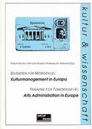 Kulturmanagement in Europa /Arts Administration in Europe von Fischer,  Marion, Rauhe,  Hermann, Wiesand,  Andreas J