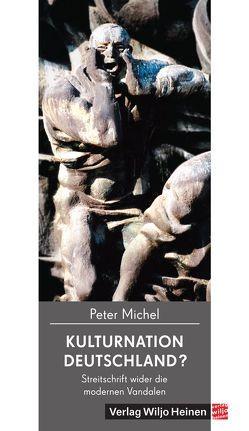 Kulturnation Deutschland? von Michel,  Peter