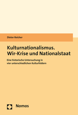 Kulturnationalismus. Wir-Krise und Nationalstaat von Reicher,  Dieter