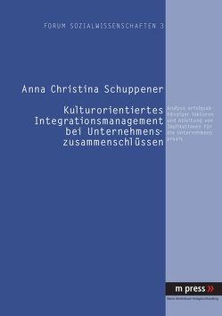 Kulturorientiertes Integrationsmanagement bei Unternehmenszusammenschlüssen von Schuppener,  Anna Christina