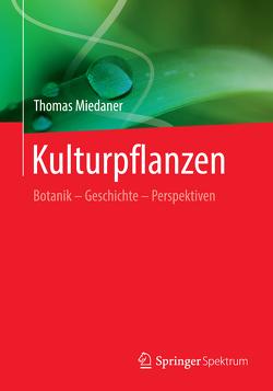 Kulturpflanzen von Miedaner,  Thomas