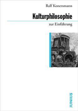 Kulturphilosophie zur Einführung von Konersmann,  Ralf