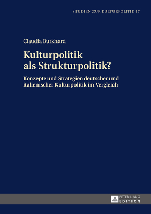 Kulturpolitik als Strukturpolitik? von Burkhard,  Claudia