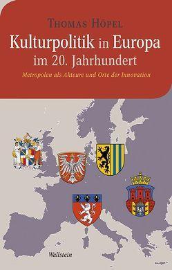 Kulturpolitik in Europa im 20. Jahrhundert von Höpel,  Thomas