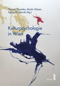 Kulturpsychologie in Wien von Przyborski,  Aglaja, Slunecko,  Thomas, Wieser,  Martin