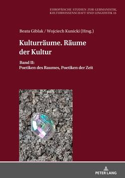 Kulturräume. Räume der Kultur von Giblak,  Beata, Kunicki,  Wojciech