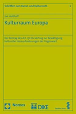 Kulturraum Europa von Holthoff,  Jan