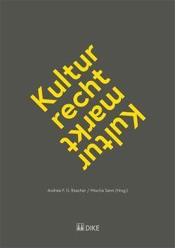 Kulturrecht – Kulturmarkt von Raschèr,  Andrea F.G., Senn,  Mischa