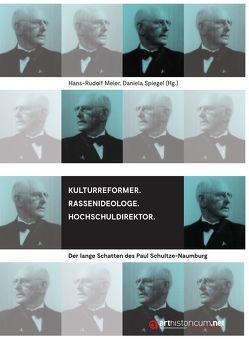 Kulturreformer. Rassenideologe. Hochschuldirektor von Meier,  Hans-Rudolf, Spiegel,  Daniela