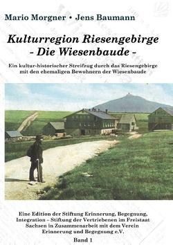 Kulturregion Riesengebirge  – Die Wiesenbaude – von Baumann,  Jens, Morgner,  Mario