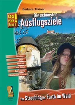 Kultur-Reiseführer Von Straubing bis Furth im Wald von Schopf,  Hans, Thöner,  Barbara