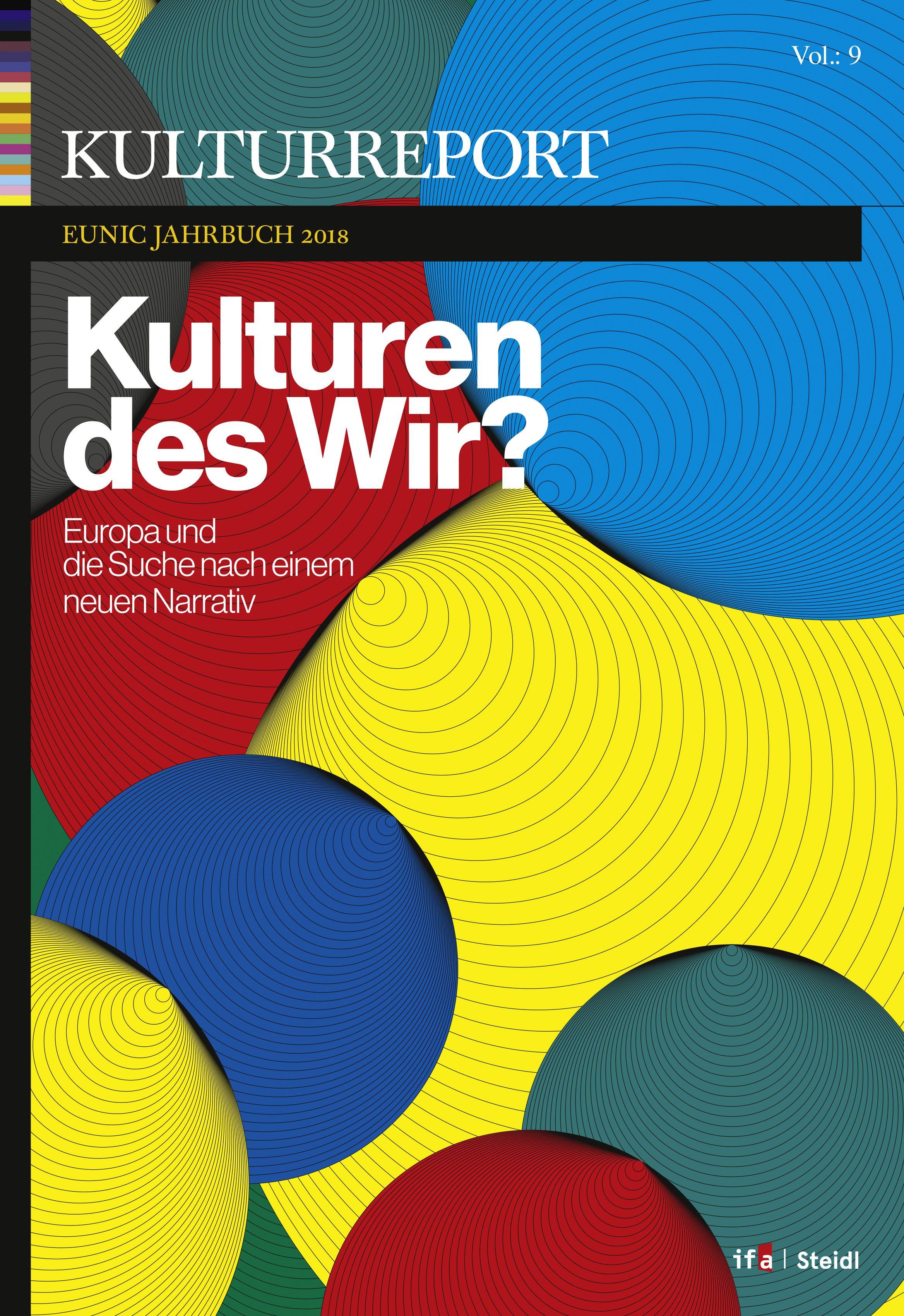 Kulturreport EUNIC-Jahrbuch 2018: Kulturen des Wir? Europa und die Suc