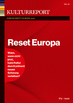 Kulturreport Fortschritt Europa 2019/2020. Reset Europa von Billows,  William, Körber,  Sebastian