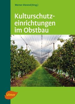 Kulturschutzeinrichtungen im Obstbau von Dierend,  Werner