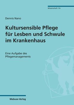 Kultursensible Pflege für Lesben und Schwule im Krankenhaus von Nano,  Dennis