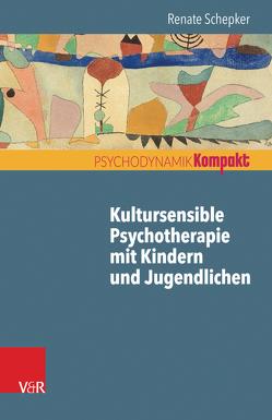 Kultursensible Psychotherapie mit Kindern und Jugendlichen von Schepker,  Renate