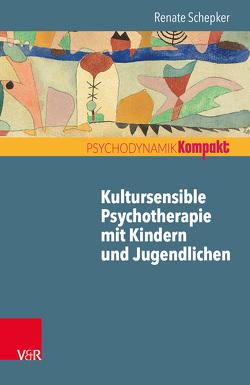 Kultursensible Psychotherapie mit Kindern und Jugendlichen von Resch,  Franz, Schepker,  Renate, Seiffge-Krenke,  Inge